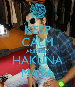 Poster: KEEP CALM AND SAY HAKUNA MATA