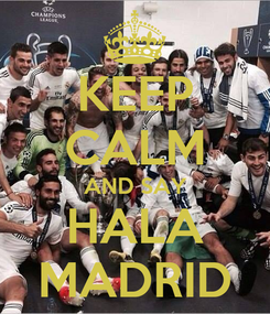 Poster: KEEP CALM AND SAY HALA MADRID