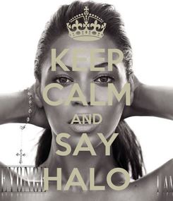 Poster: KEEP CALM AND SAY HALO