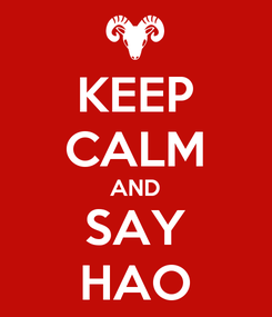 Poster: KEEP CALM AND SAY HAO