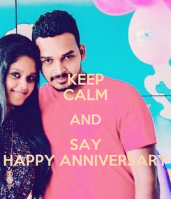 Poster: KEEP CALM AND SAY HAPPY ANNIVERSARY