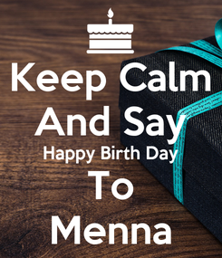 Poster: Keep Calm And Say Happy Birth Day To Menna
