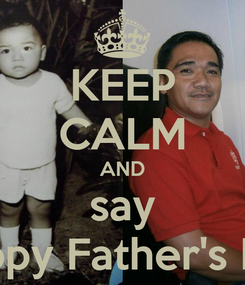 Poster: KEEP CALM AND say Happy Father's Day