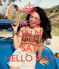 Poster: KEEP CALM AND SAY HELLO MAY