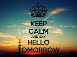 Poster: KEEP CALM AND SAY HELLO TOMORROW