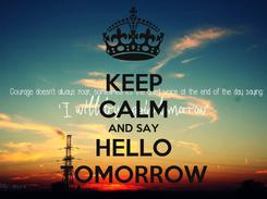 Poster: KEEP CALM AND SAY HELLO TOMORROW
