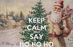 Poster: KEEP CALM AND SAY HO HO HO