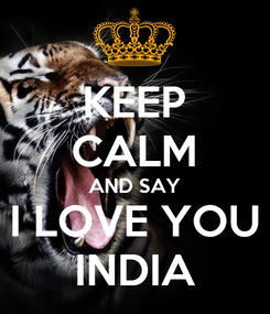 Poster: KEEP CALM AND SAY I LOVE YOU INDIA