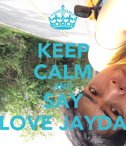Poster: KEEP CALM AND SAY LOVE JAYDA