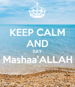 Poster: KEEP CALM AND SAY Mashaa'ALLAH