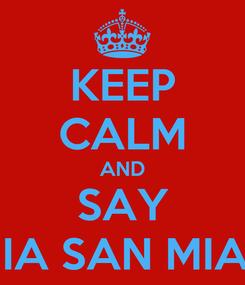 Poster: KEEP CALM AND SAY MIA SAN MIA ♡