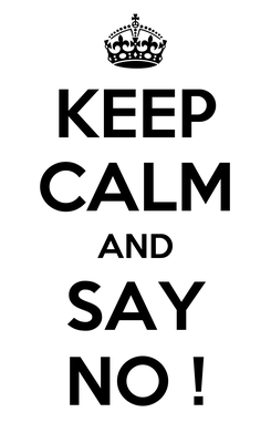 Poster: KEEP CALM AND SAY NO !