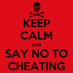 Poster: KEEP CALM and SAY NO TO CHEATING
