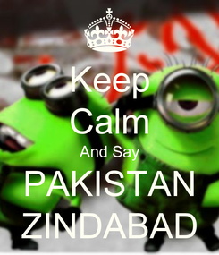Poster: Keep Calm And Say PAKISTAN ZINDABAD