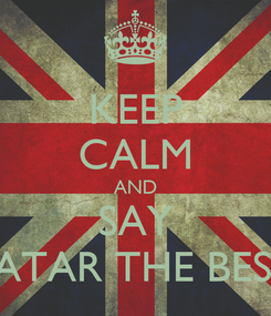 Poster: KEEP CALM AND SAY SATAR THE BEST