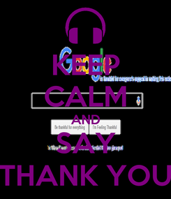 Poster: KEEP CALM AND SAY THANK YOU