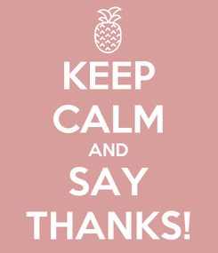 Poster: KEEP CALM AND SAY THANKS!
