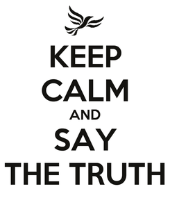 Poster: KEEP CALM AND SAY THE TRUTH
