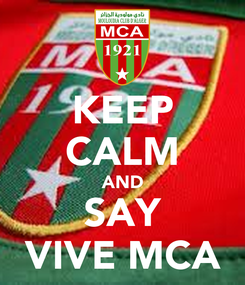 Poster: KEEP CALM AND SAY VIVE MCA