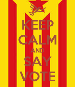 Poster: KEEP CALM AND SAY VOTE