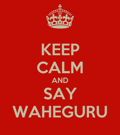 Poster: KEEP CALM AND SAY WAHEGURU