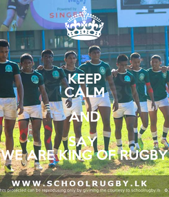 Poster: KEEP CALM AND SAY  WE ARE KING OF RUGBY