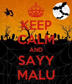 Poster: KEEP CALM AND SAYY MALU
