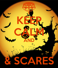 Poster: KEEP CALM AND  & SCARES