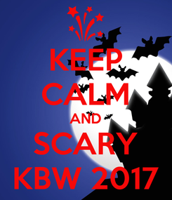 Poster: KEEP CALM AND SCARY KBW 2017