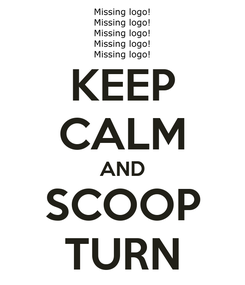 Poster: KEEP CALM AND SCOOP TURN