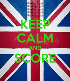 Poster: KEEP CALM AND SCORE