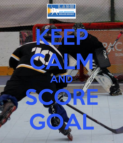 Poster: KEEP CALM AND SCORE GOAL