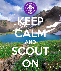 Poster: KEEP CALM AND SCOUT ON