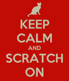Poster: KEEP CALM AND SCRATCH ON