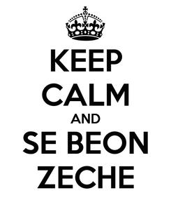 Poster: KEEP CALM AND SE BEON ZECHE