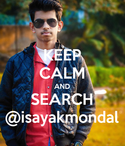 Poster: KEEP CALM AND SEARCH @isayakmondal
