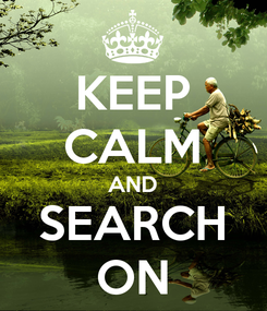 Poster: KEEP CALM AND SEARCH ON