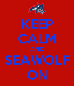Poster: KEEP CALM AND SEAWOLF ON