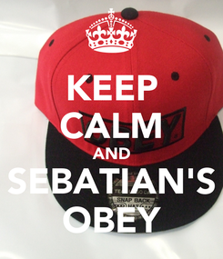 Poster: KEEP CALM AND SEBATIAN'S OBEY