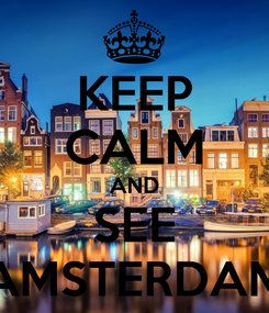 Poster: KEEP CALM AND SEE AMSTERDAM
