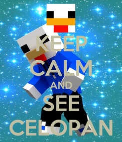 Poster: KEEP CALM AND SEE CELOPAN