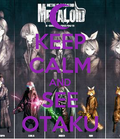Poster: KEEP CALM AND SEE OTAKU