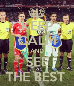 Poster: KEEP CALM AND SEE THE BEST