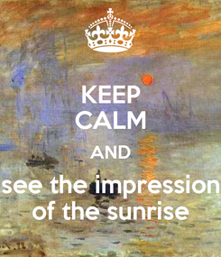 Poster: KEEP CALM AND see the impression of the sunrise