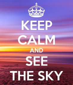 Poster: KEEP CALM AND SEE THE SKY