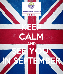 Poster: KEEP CALM AND SEE YOU  IN SEPTEMBER