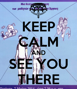 Poster: KEEP CALM AND SEE YOU THERE