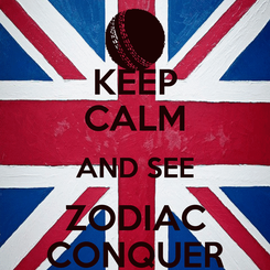 Poster: KEEP CALM AND SEE ZODIAC CONQUER