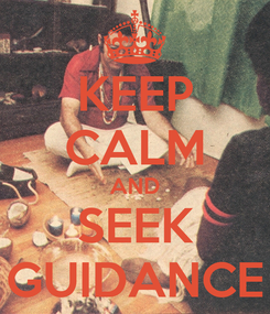 Poster: KEEP CALM AND SEEK GUIDANCE
