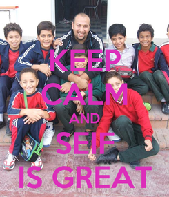 Poster: KEEP CALM AND SEIF IS GREAT